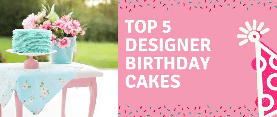5 Most Innovative Designer Birthday Cakes