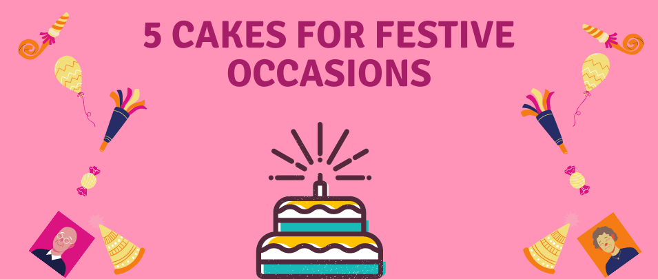 5 Mouth-Watering and Delectable Cakes for Every Festivity