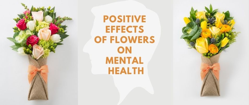 The Positive Effects of Flowers on Your Mental Health