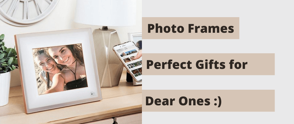 Photo Frames - A Perfect Gift For Your Dear Partner, Family & Friends